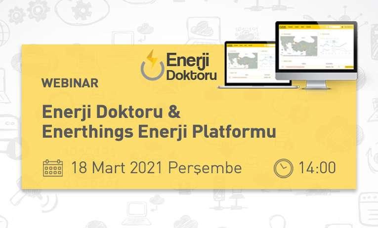 Webinar: Enerji Doktoru & Enerthings Enerji Platformu