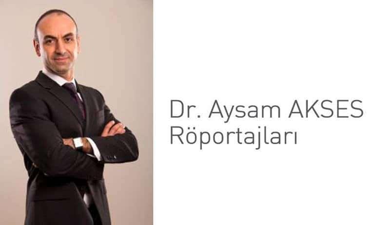 Dr. Aysam Akses Röportajları Basında Yer Aldı