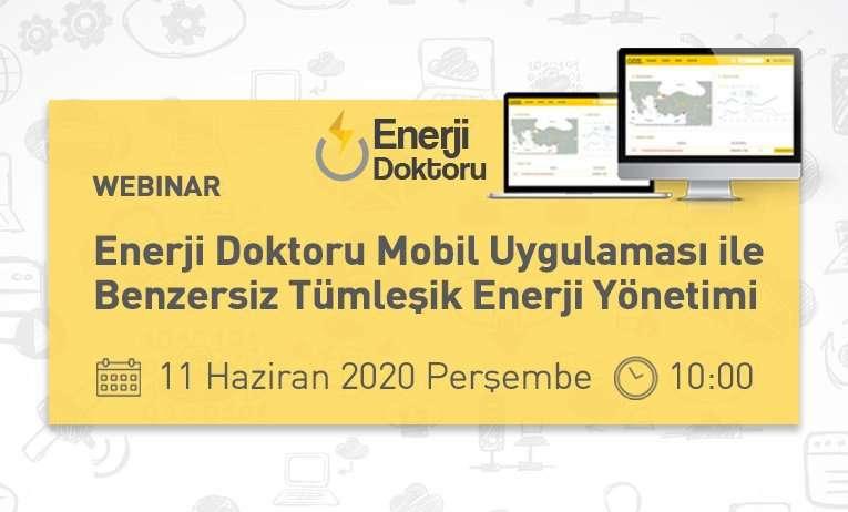 Webinar: Enerji Doktoru Mobil Uygulaması ile Benzersiz Tümleşik Enerji Yönetimi