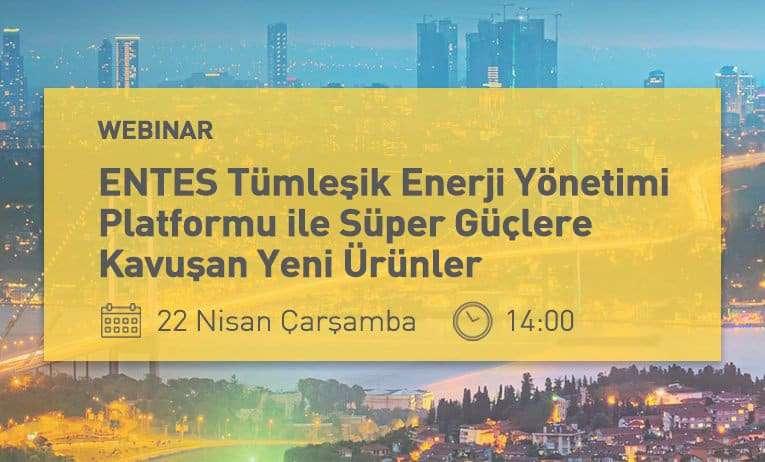 ENTES - Voltimum işbirliğiyle Tümleşik Enerji Yönetimi Webinarı