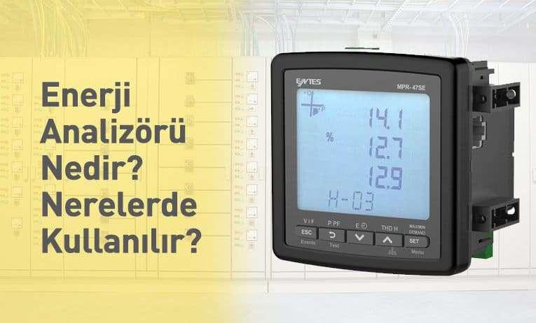 Enerji Analizörü (Şebeke Analizörü) Nedir? Enerji Analizörü Nerelerde Kullanılır?