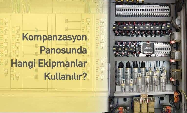 Kompanzasyon Panosunda Hangi Ekipmanlar Kullanılır?