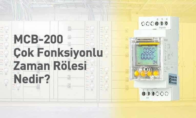 MCB-200 Çok Fonksiyonlu Zaman Rölesi Nedir?